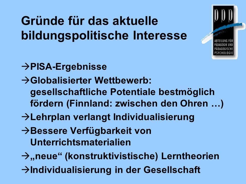 Gründe für das aktuelle bildungspolitische Interesse PISA-Ergebnisse Globalisierter Wettbewerb: gesellschaftliche Potentiale bestmöglich fördern (Finn