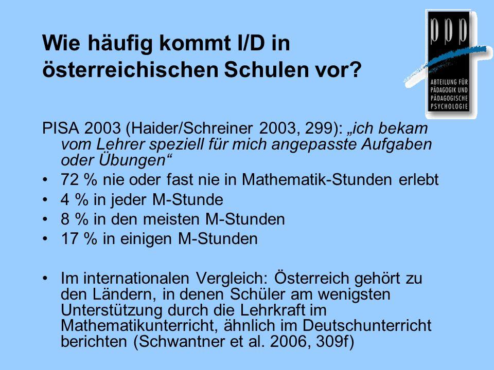 Wie häufig kommt I/D in österreichischen Schulen vor? PISA 2003 (Haider/Schreiner 2003, 299): ich bekam vom Lehrer speziell für mich angepasste Aufgab