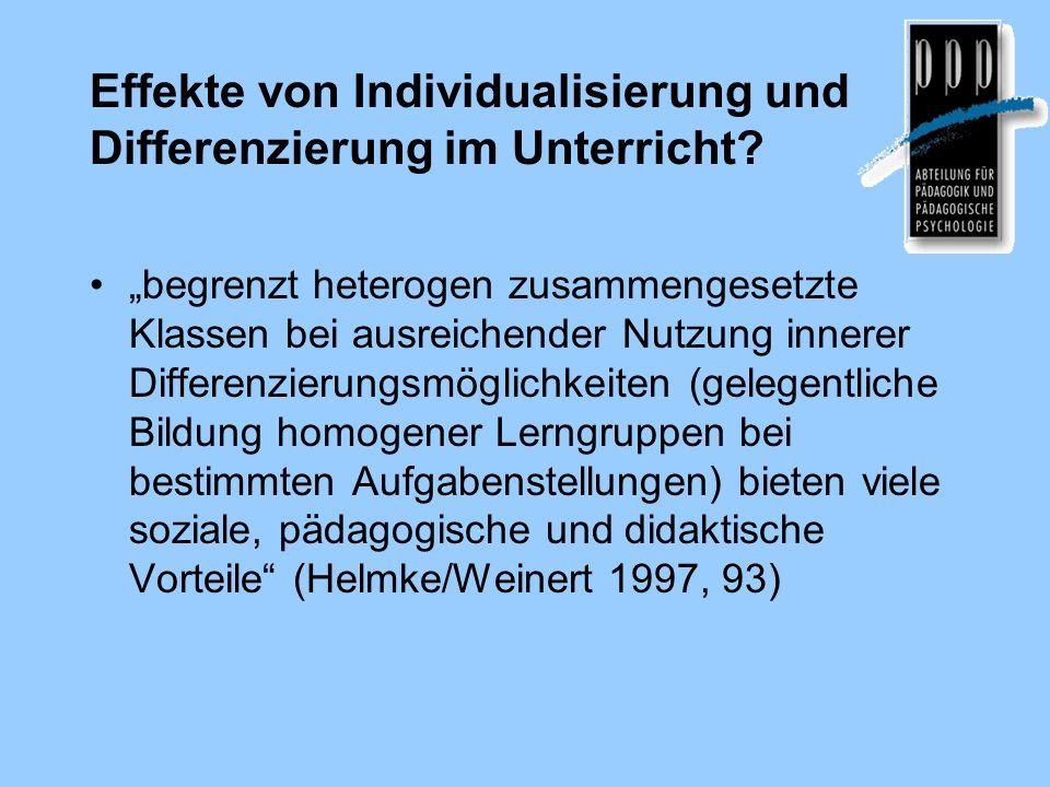 Effekte von Individualisierung und Differenzierung im Unterricht? begrenzt heterogen zusammengesetzte Klassen bei ausreichender Nutzung innerer Differ