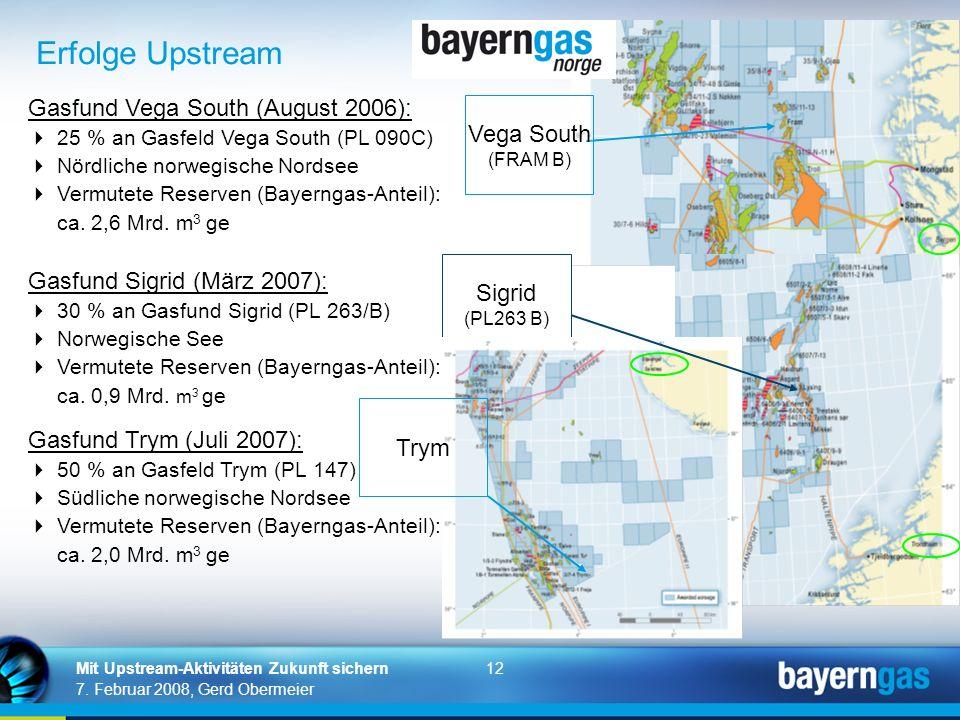 12 7. Februar 2008, Gerd Obermeier Mit Upstream-Aktivitäten Zukunft sichern Gasfund Vega South (August 2006): 25 % an Gasfeld Vega South (PL 090C) Nör