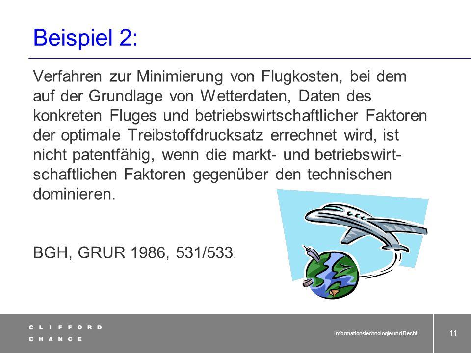 Informationstechnologie und Recht 10 Beispiel 1: Verfahren zum Schleifen von Nocken mittels einer numerisch gesteuerten Schleifmaschine ist technisch,