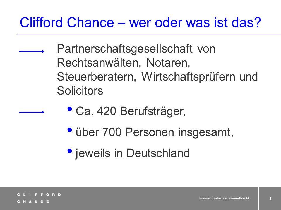 Informationstechnologie und Recht 1 Clifford Chance – wer oder was ist das.