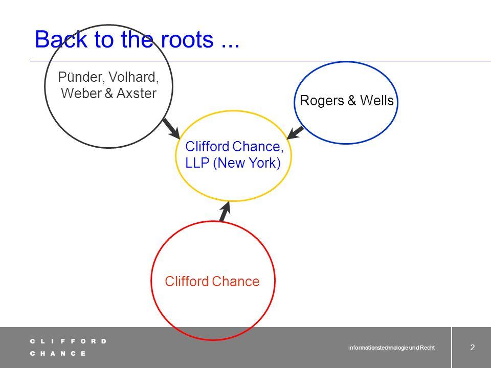 Informationstechnologie und Recht 1 Clifford Chance – wer oder was ist das? Partnerschaftsgesellschaft von Rechtsanwälten, Notaren, Steuerberatern, Wi