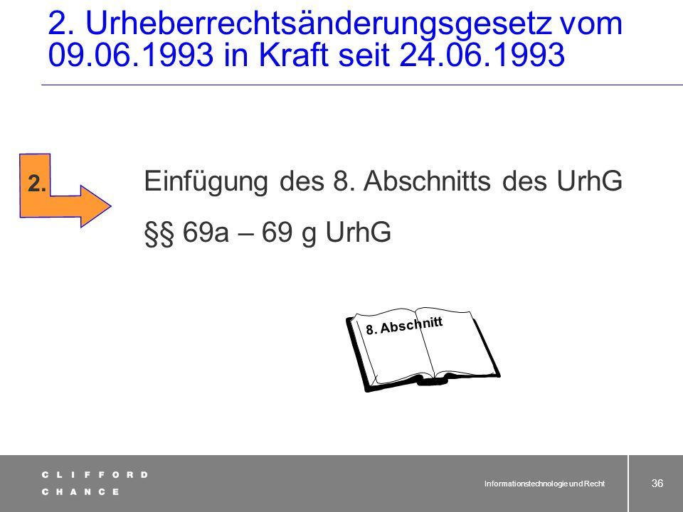 Informationstechnologie und Recht 35 Neufassung von § 2 Abs. 1 Nr. 1 UrhG Geschützte Werke. Zu den geschützten Werken der Literatur, Wissenschaft und