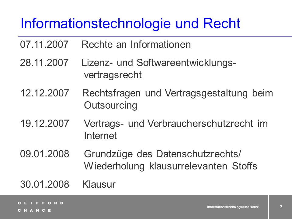 Informationstechnologie und Recht 2 Back to the roots... Pünder, Volhard, Weber & Axster Clifford Chance, LLP (New York) Rogers & Wells Clifford Chanc