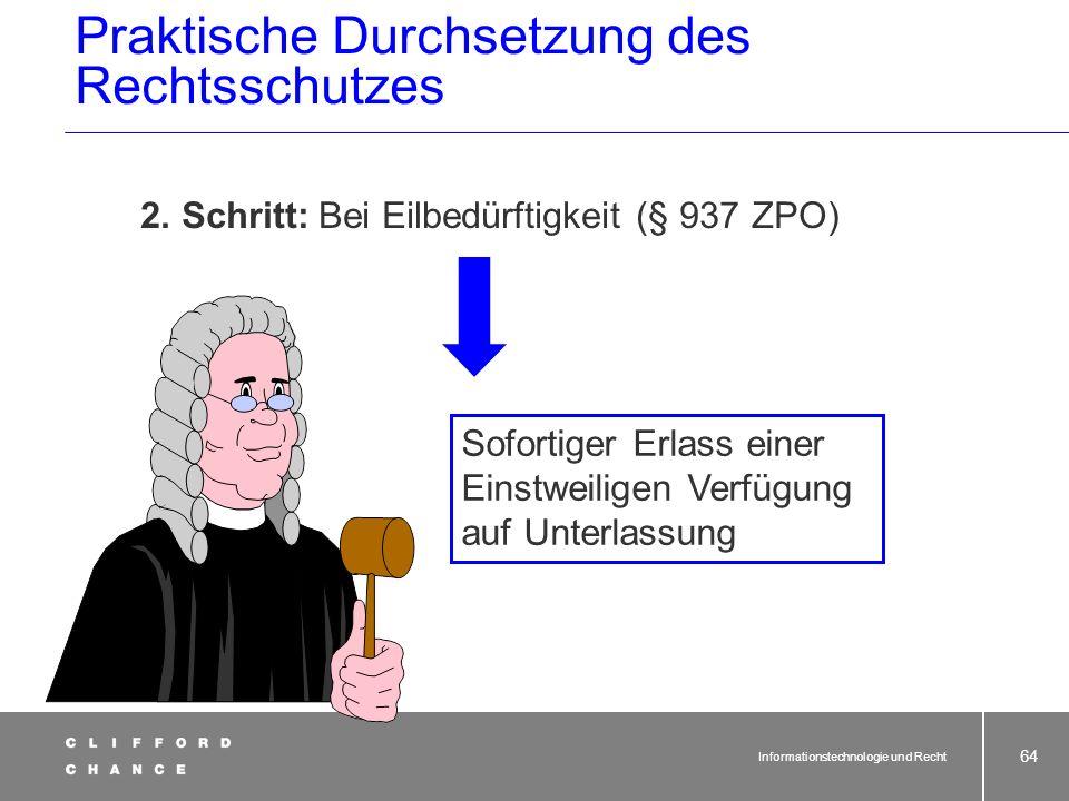 Informationstechnologie und Recht 63 In der Regel1. Schritt:Abmahnung § 93 ZPO Kosten bei sofortiger Anerkenntnis. Hat der Beklagte nicht durch sein V