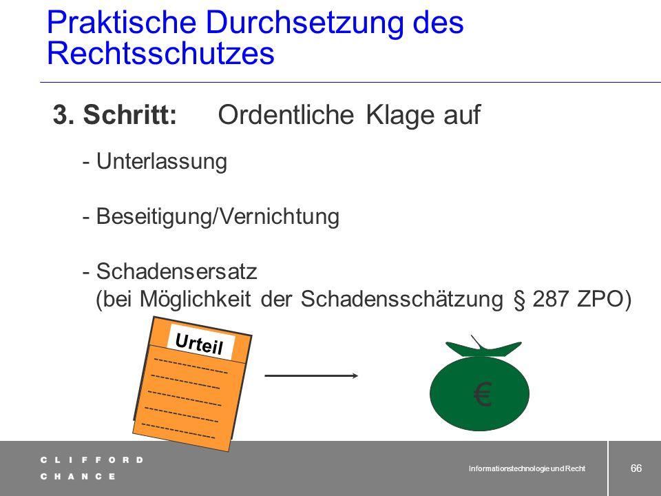 Informationstechnologie und Recht 65 Ab Zustellung einer einstweiligen Verfügung: Unterlassungsverpflichtung (gleich, ob eV tatsächlich begründet!) be