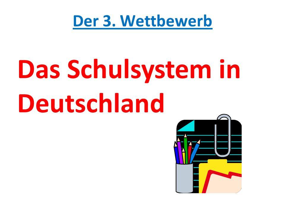 Der 3. Wettbewerb Das Schulsystem in Deutschland
