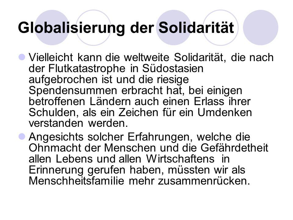 Globalisierung der Solidarität Vielleicht kann die weltweite Solidarität, die nach der Flutkatastrophe in Südostasien aufgebrochen ist und die riesige