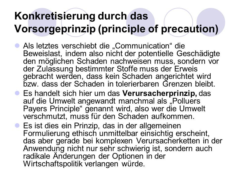 Konkretisierung durch das Vorsorgeprinzip (principle of precaution) Als letztes verschiebt die Communication die Beweislast, indem also nicht der pote