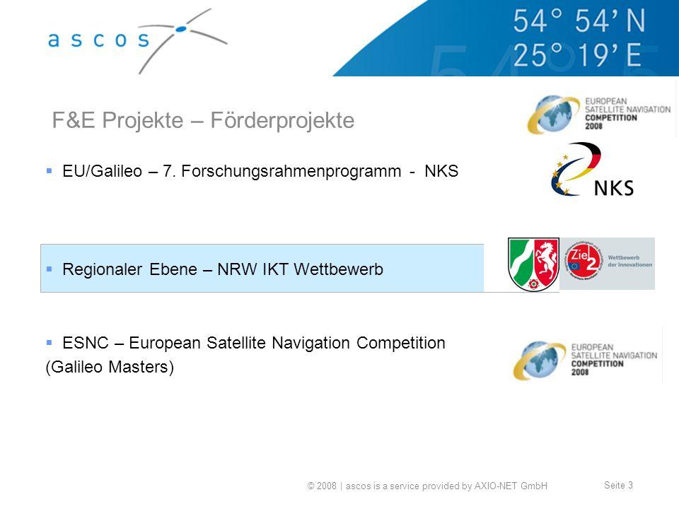 © 2008 | ascos is a service provided by AXIO-NET GmbH Seite 3 F&E Projekte – Förderprojekte EU/Galileo – 7. Forschungsrahmenprogramm - NKS Regionaler