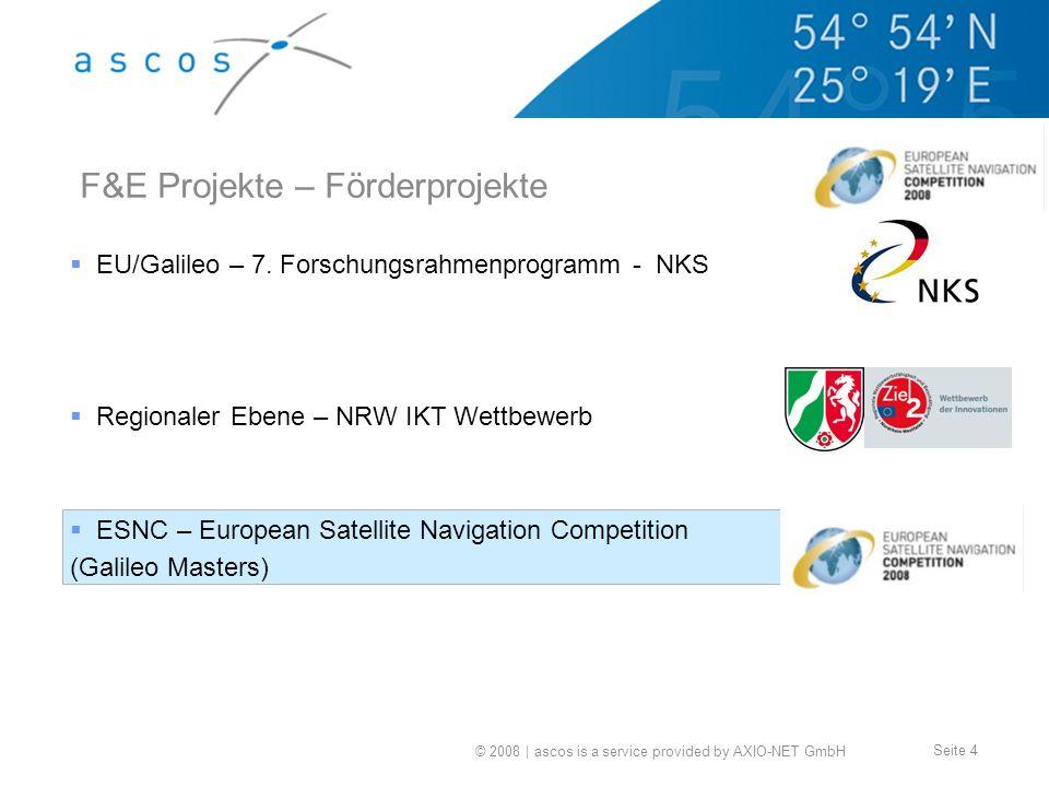 © 2008 | ascos is a service provided by AXIO-NET GmbH Seite 4 F&E Projekte – Förderprojekte EU/Galileo – 7. Forschungsrahmenprogramm - NKS Regionaler