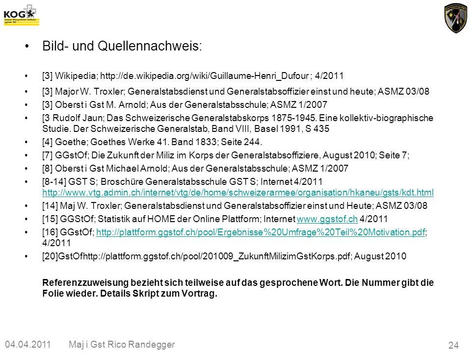 04.04.2011Maj i Gst Rico Randegger 24 Bild- und Quellennachweis: [3] Wikipedia; http://de.wikipedia.org/wiki/Guillaume-Henri_Dufour ; 4/2011 [3] Major