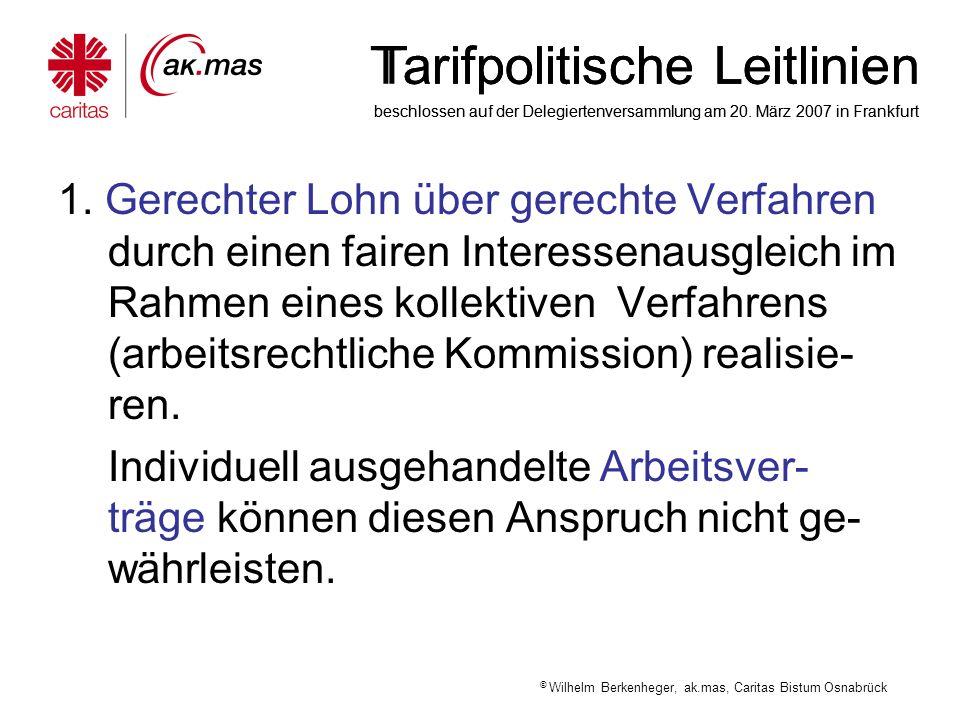 © Wilhelm Berkenheger, ak.mas, Caritas Bistum Osnabrück Tarifpolitische Leitlinien beschlossen auf der Delegiertenversammlung am 20. März 2007 in Fran