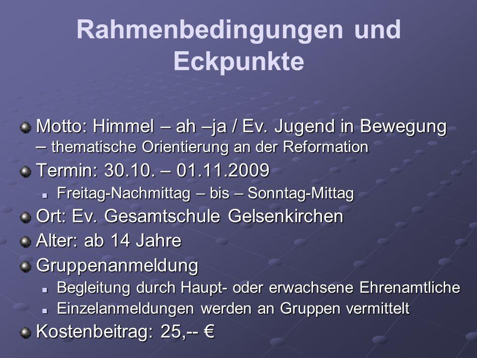 Rahmenbedingungen und Eckpunkte Motto: Himmel – ah –ja / Ev.