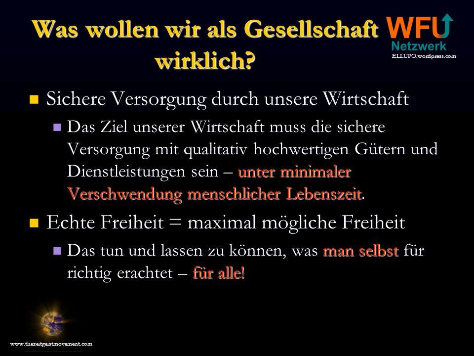 ELLUPO.wordpress.com www.thezeitgeistmovement.com Die Würde der Arbeit.