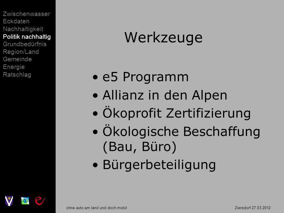 ohne auto am land und doch mobil Ziersdorf 27.03.2012 Werkzeuge e5 Programm Allianz in den Alpen Ökoprofit Zertifizierung Ökologische Beschaffung (Bau