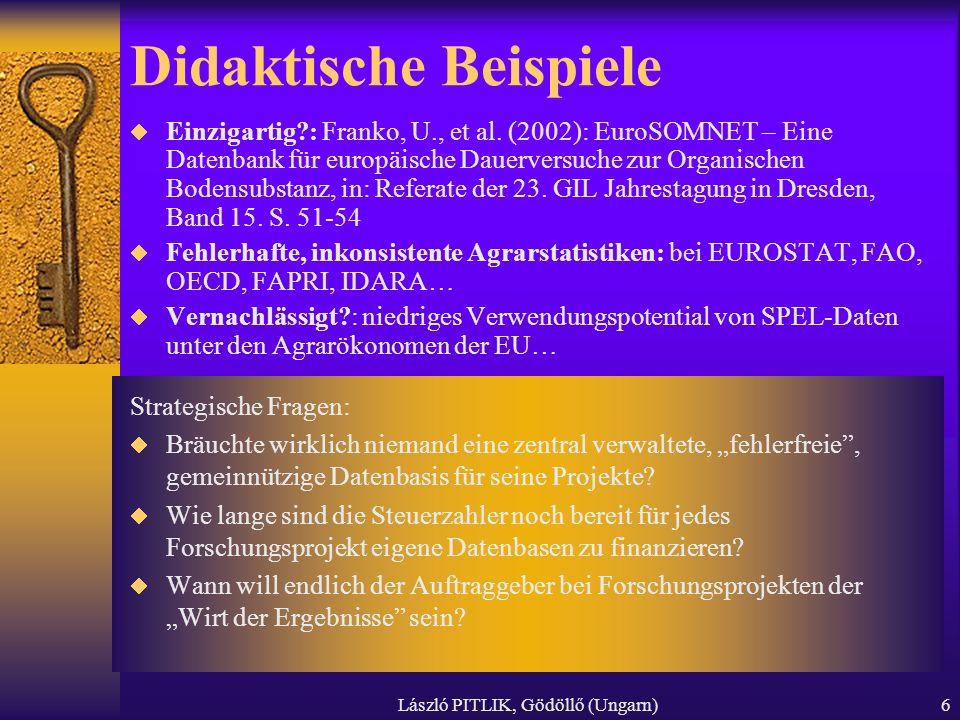 László PITLIK, Gödöllő (Ungarn)6 Didaktische Beispiele Einzigartig?: Franko, U., et al. (2002): EuroSOMNET – Eine Datenbank für europäische Dauerversu