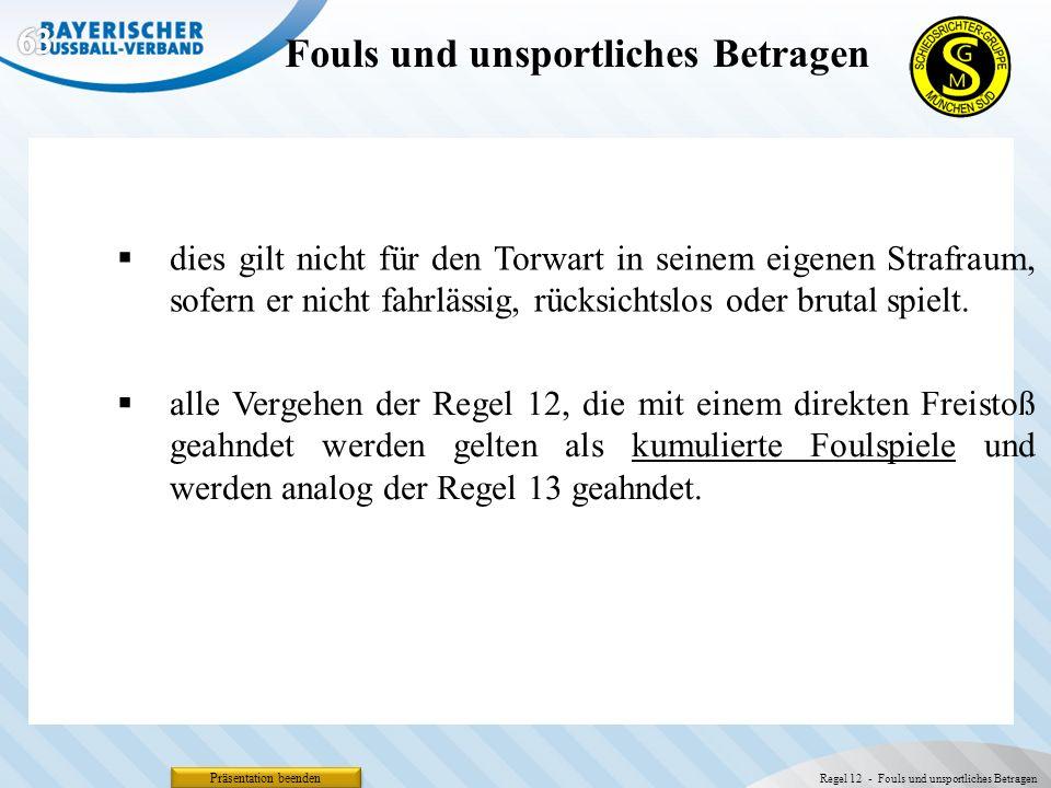 Präsentation beenden Fouls und unsportliches Betragen Regel 12 - Fouls und unsportliches Betragen dies gilt nicht für den Torwart in seinem eigenen St