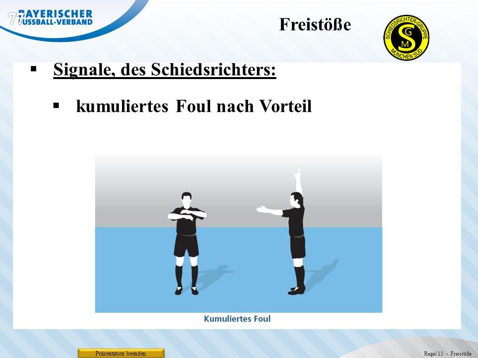 Präsentation beenden Signale, des Schiedsrichters: Freistöße Regel 13 - Freistöße kumuliertes Foul nach Vorteil
