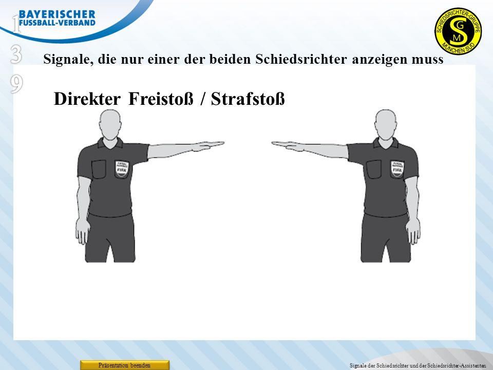 Präsentation beenden Direkter Freistoß / Strafstoß Signale, die nur einer der beiden Schiedsrichter anzeigen muss Signale der Schiedsrichter und der S