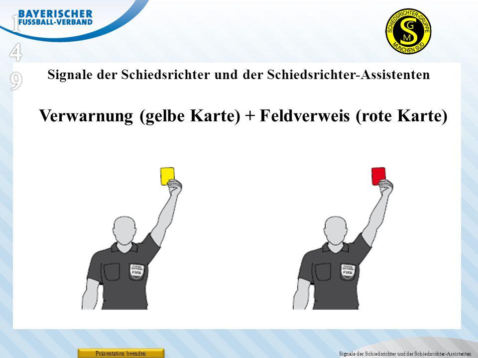 Präsentation beenden Verwarnung (gelbe Karte) + Feldverweis (rote Karte) Signale der Schiedsrichter und der Schiedsrichter-Assistenten