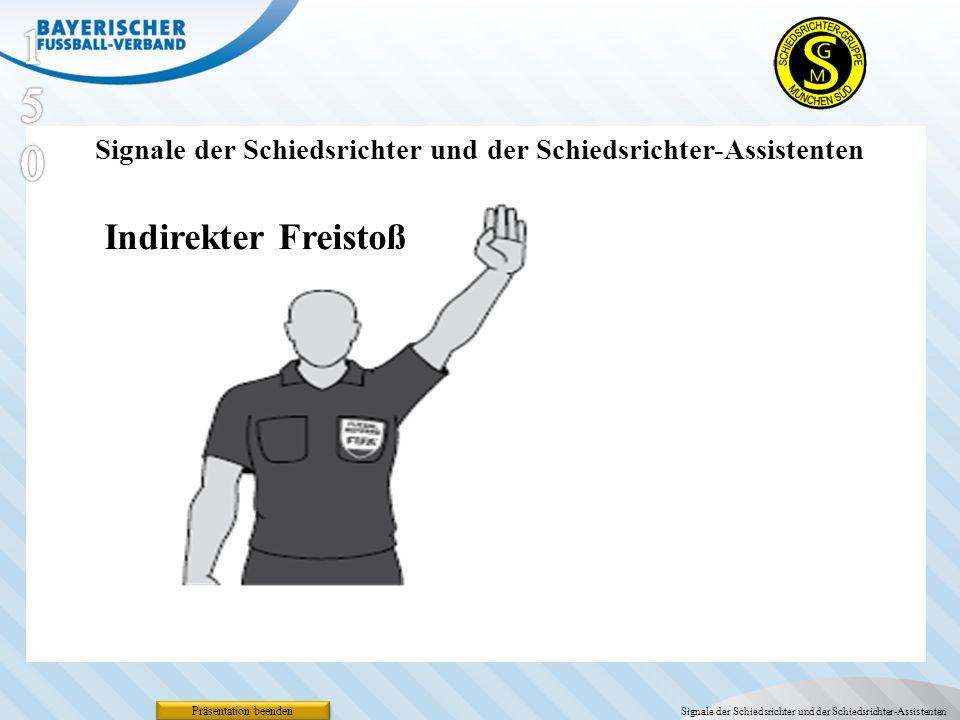 Präsentation beenden Signale der Schiedsrichter und der Schiedsrichter-Assistenten Indirekter Freistoß