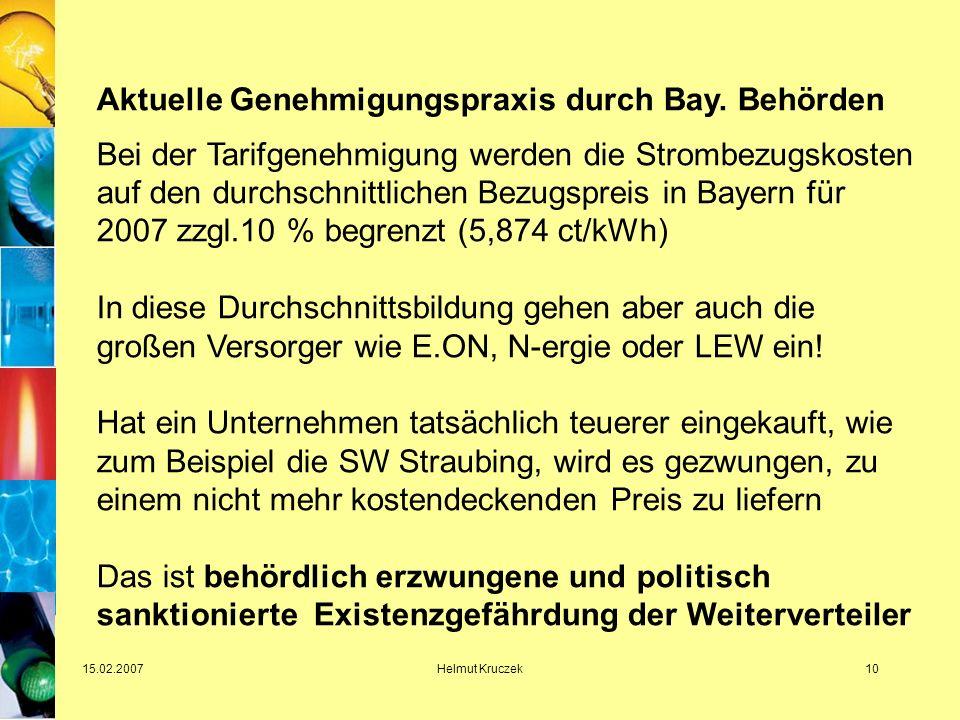 15.02.2007Helmut Kruczek10 Aktuelle Genehmigungspraxis durch Bay.