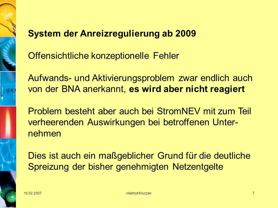 15.02.2007Helmut Kruczek8 Fehler im Konzept der Anreizregulierung Orientierung am sog.