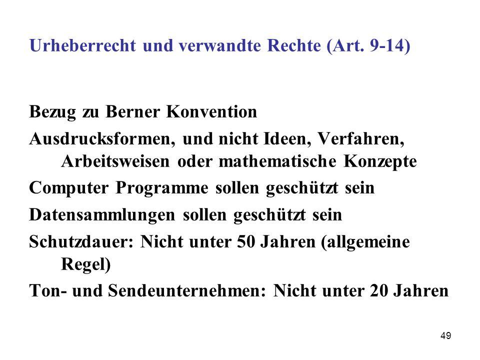 49 Urheberrecht und verwandte Rechte (Art. 9-14) Bezug zu Berner Konvention Ausdrucksformen, und nicht Ideen, Verfahren, Arbeitsweisen oder mathematis