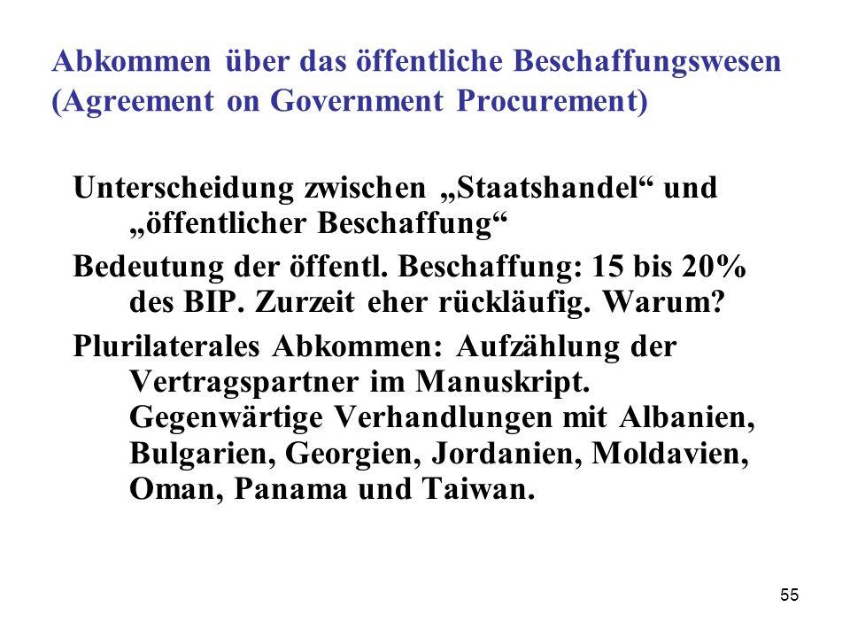 55 Abkommen über das öffentliche Beschaffungswesen (Agreement on Government Procurement) Unterscheidung zwischen Staatshandel und öffentlicher Beschaf