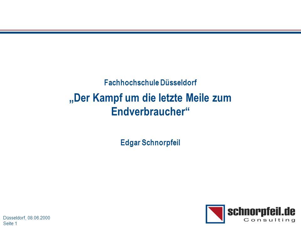 Folie 1München, 15.03.2000 Düsseldorf, 08.06.2000 Seite 1 Fachhochschule Düsseldorf Der Kampf um die letzte Meile zum Endverbraucher Edgar Schnorpfeil