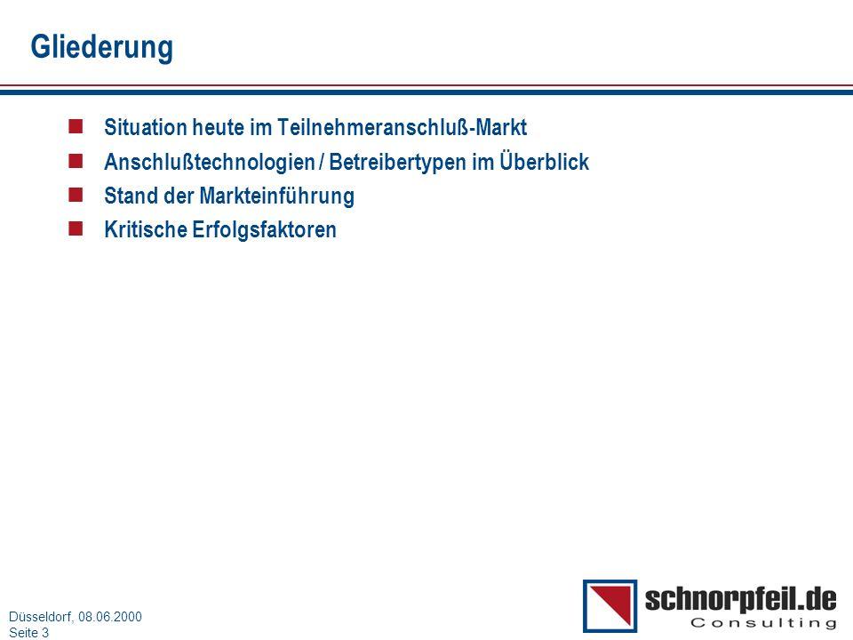 Folie 3München, 15.03.2000 Düsseldorf, 08.06.2000 Seite 3 Gliederung n Situation heute im Teilnehmeranschluß-Markt n Anschlußtechnologien / Betreibert