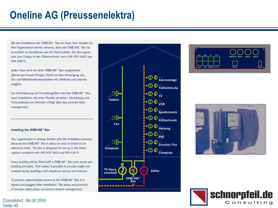 Folie 45München, 15.03.2000 Düsseldorf, 08.06.2000 Seite 45 Oneline AG (Preussenelektra)