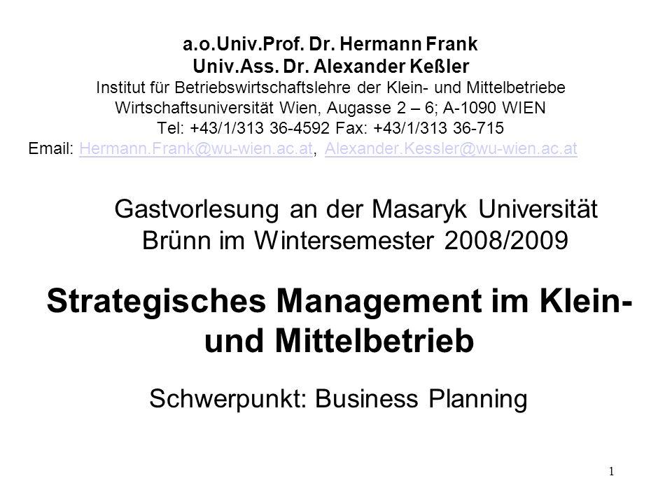 1 a.o.Univ.Prof. Dr. Hermann Frank Univ.Ass. Dr. Alexander Keßler Institut für Betriebswirtschaftslehre der Klein- und Mittelbetriebe Wirtschaftsunive