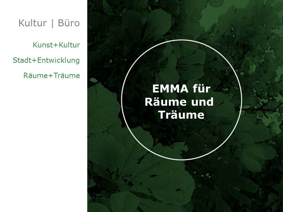 EMMA für Räume und Träume Kultur | Büro Kunst+Kultur Stadt+Entwicklung Räume+Träume