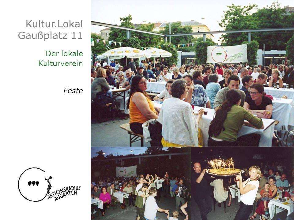 Kultur.Lokal Gaußplatz 11 Der lokale Kulturverein Feste
