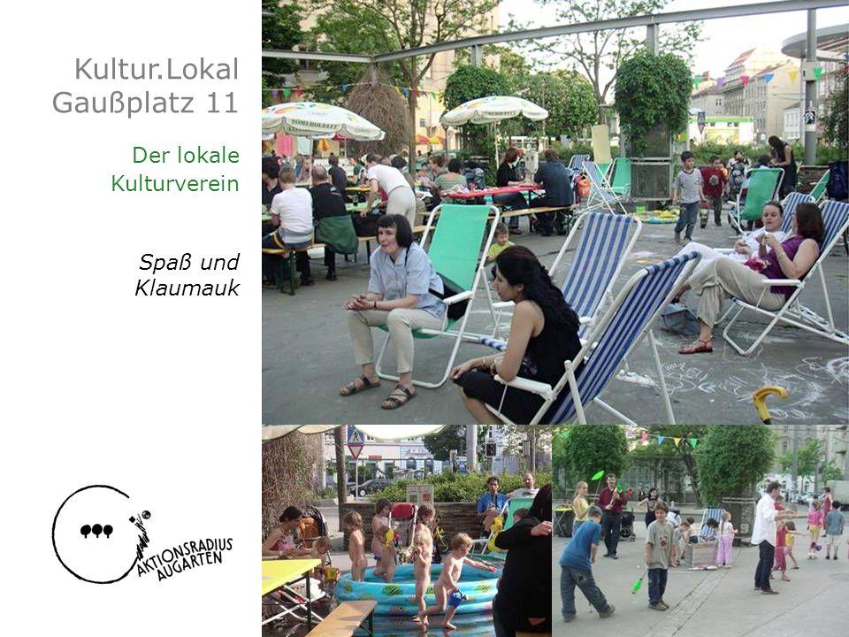 Kultur.Lokal Gaußplatz 11 Der lokale Kulturverein Spaß und Klaumauk
