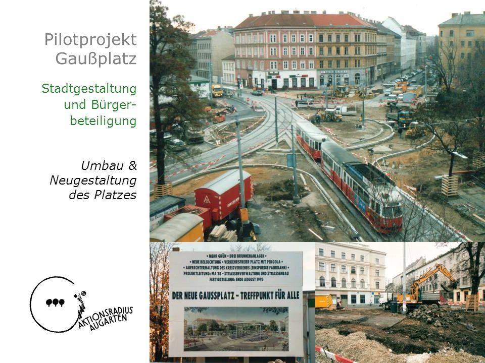 Pilotprojekt Gaußplatz Stadtgestaltung und Bürger- beteiligung Umbau & Neugestaltung des Platzes