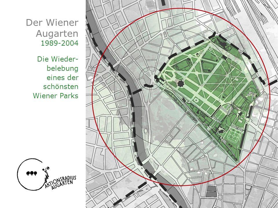 Der Wiener Augarten 1989-2004 Die Wieder- belebung eines der schönsten Wiener Parks