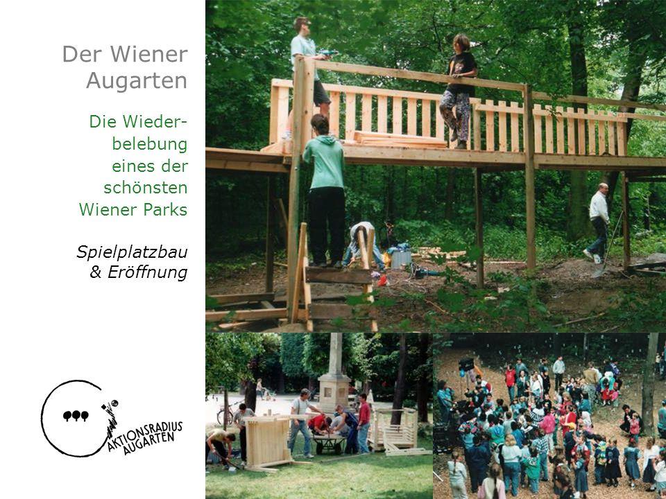 Der Wiener Augarten Die Wieder- belebung eines der schönsten Wiener Parks Spielplatzbau & Eröffnung
