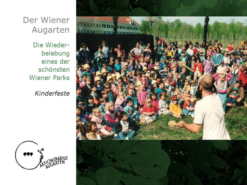 Der Wiener Augarten Die Wieder- belebung eines der schönsten Wiener Parks Kinderfeste
