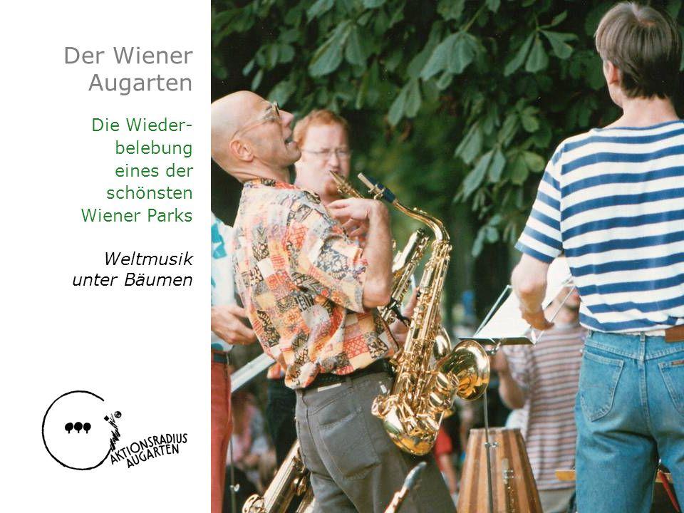 Der Wiener Augarten Die Wieder- belebung eines der schönsten Wiener Parks Weltmusik unter Bäumen