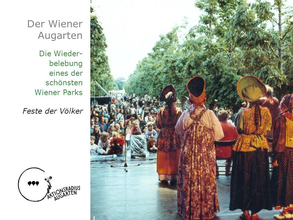 Der Wiener Augarten Die Wieder- belebung eines der schönsten Wiener Parks Feste der Völker
