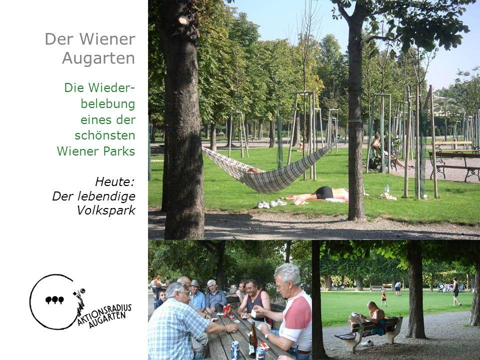 Der Wiener Augarten Die Wieder- belebung eines der schönsten Wiener Parks Heute: Der lebendige Volkspark