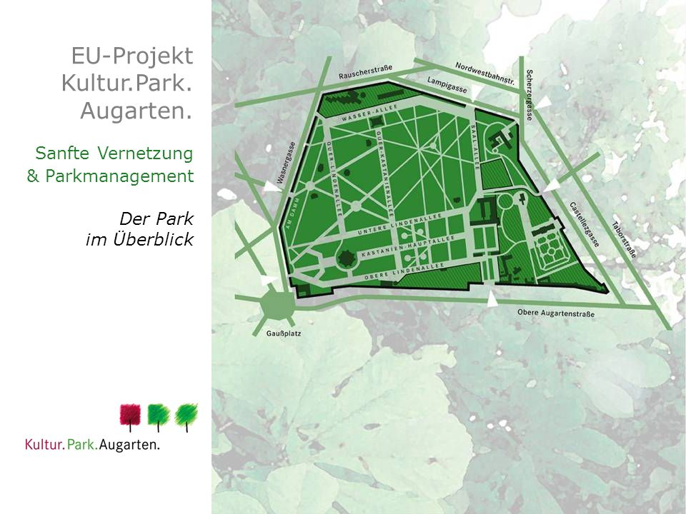 EU-Projekt Kultur.Park. Augarten. Sanfte Vernetzung & Parkmanagement Der Park im Überblick