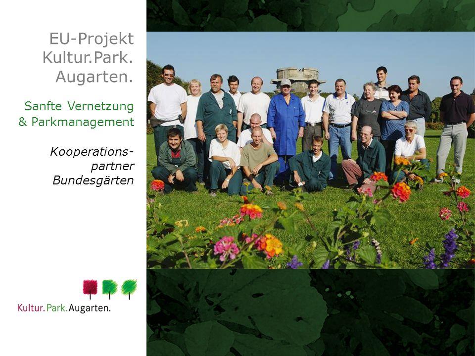 EU-Projekt Kultur.Park. Augarten. Sanfte Vernetzung & Parkmanagement Kooperations- partner Bundesgärten