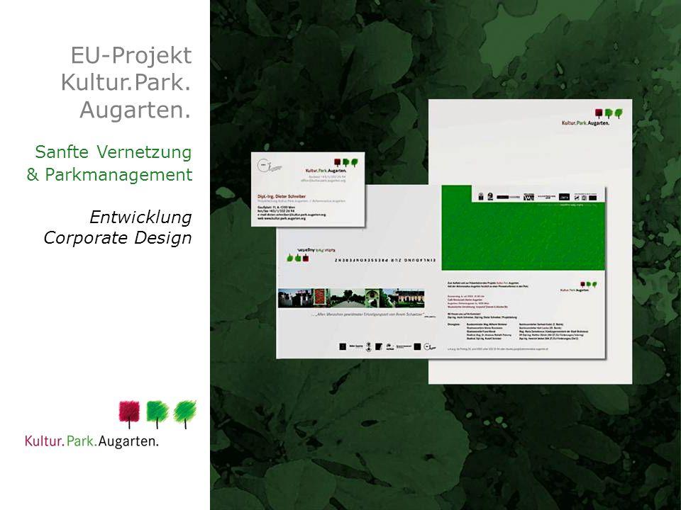 EU-Projekt Kultur.Park. Augarten. Sanfte Vernetzung & Parkmanagement Entwicklung Corporate Design