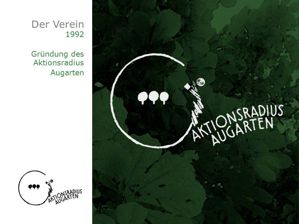 Der Verein 1992 Gründung des Aktionsradius Augarten