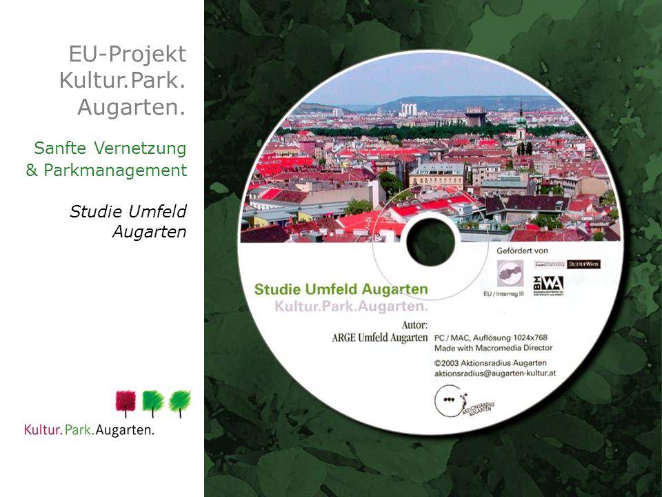 EU-Projekt Kultur.Park. Augarten. Sanfte Vernetzung & Parkmanagement Studie Umfeld Augarten